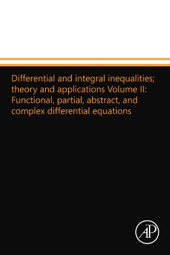 Differential and integral inequalities; theory and applications