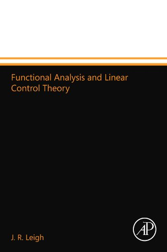 9780124110335: Functional Analysis and Linear Control Theory