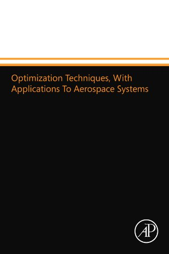 9780124110342: Optimization Techniques, With Applications To Aerospace Systems