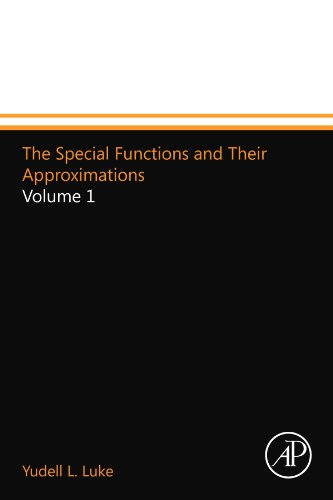 The Special Functions and Their Approximations: Volume: Yudell L. Luke