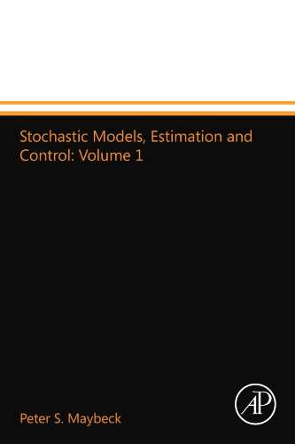 9780124110427: Stochastic Models, Estimation and Control: Volume 1