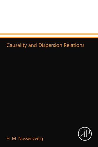 9780124110793: Causality and Dispersion Relations