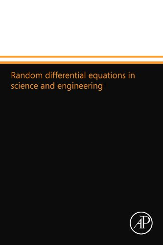 9780124110953: Random differential equations in science and engineering