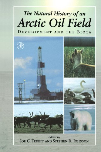 9780124111936: The Natural History of an Arctic Oil Field: Development and the Biota