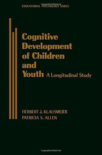 Cognitive Development of Children and Youth: A: Klausmeier, Herbert J.,