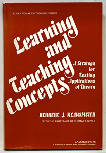 9780124114500: Learning and Teaching Concepts: A Strategy for Testing Applications Theory (Educational Psychology)