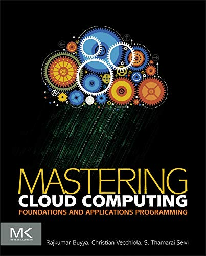 9780124114548: Mastering Cloud Computing: Foundations and Applications Programming