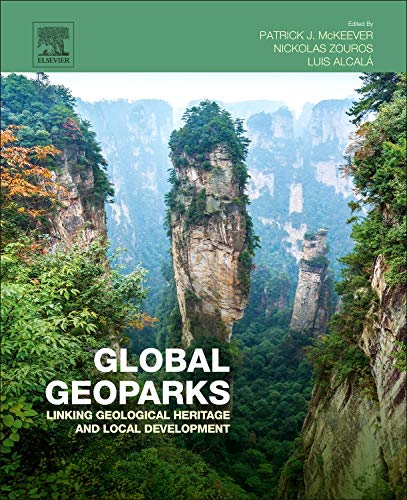 9780124114562: Global Geoparks: Linking Geological Heritage and Local Development