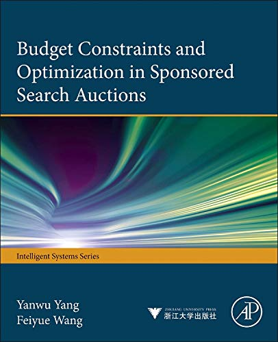 9780124114579: Budget constraints and optimization in sponsored search auctions (Intelligent Systems)