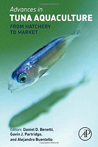 9780124114593: Advances in Tuna Aquaculture: From Hatchery to Market