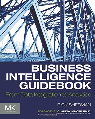 9780124114616: Business Intelligence Guidebook: From Data Integration to Analytics