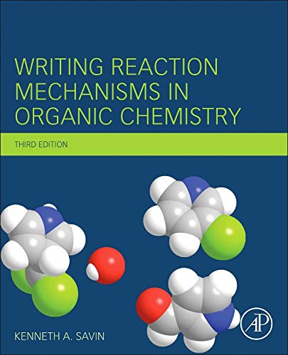 WRITING REACTION MECHANISMS IN ORGANIC CHEMISTRY, 3RD: Savin