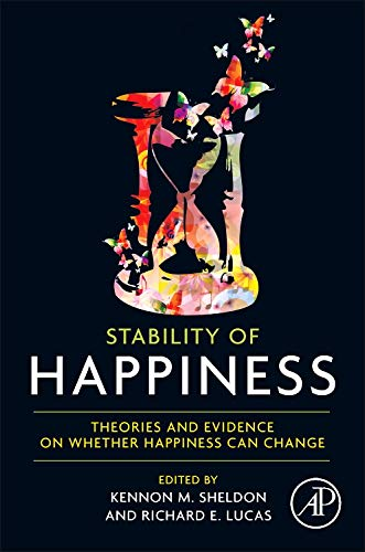 9780124114784: Stability of Happiness: Theories and Evidence on Whether Happiness Can Change