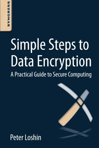 9780124114838: Simple Steps to Data Encryption: A Practical Guide to Secure Computing