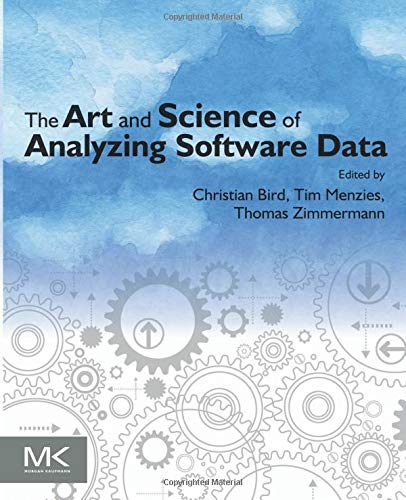 9780124115194: The Art and Science of Analyzing Software Data