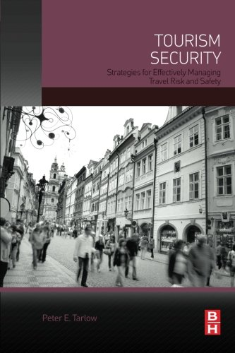 9780124115705: Tourism Security: Strategies for Effectively Managing Travel Risk and Safety