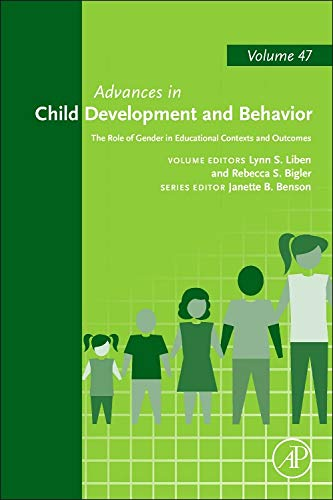 9780124115828: The Role of Gender in Educational Contexts and Outcomes, Volume 47 (Advances in Child Development & Behavior)