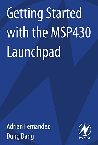 9780124115880: Getting Started with the Msp430 Launchpad