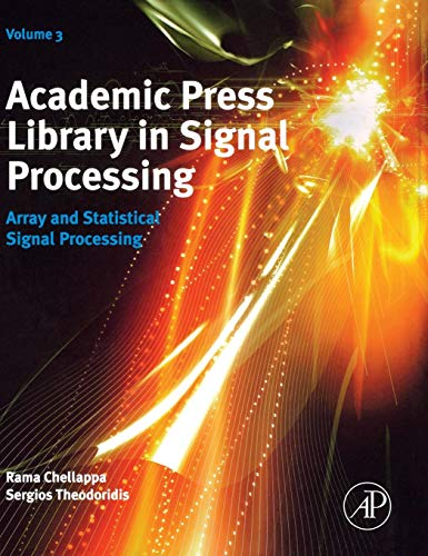 9780124115972: Academic Press Library in Signal Processing, Volume 3: Array and Statistical Signal Processing