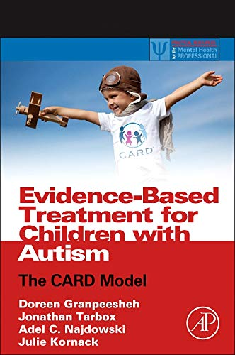 9780124116030: Evidence-Based Treatment for Children with Autism: The CARD Model (Practical Resources for the Mental Health Professional)
