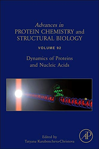 9780124116368: Dynamics of Proteins and Nucleic Acids, Volume 92 (Advances in Protein Chemistry and Structural Biology)