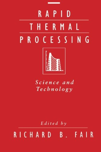 9780124119895: Rapid Thermal Processing: Science and Technology