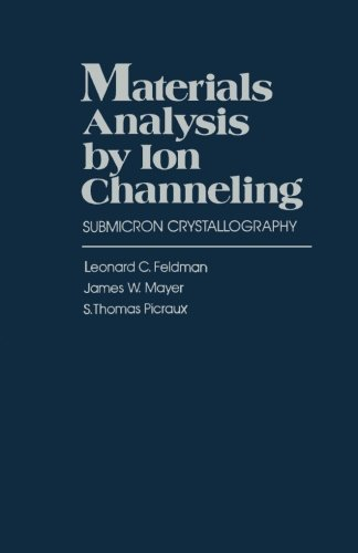 9780124119918: Materials Analysis by Ion Channeling: Submicron Crystallography