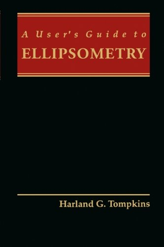 9780124120181: A User's Guide to Ellipsometry