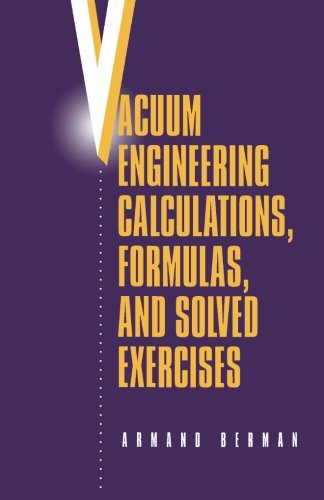 9780124120723: Vacuum Engineering Calculations, Formulas, and Solved Exercises