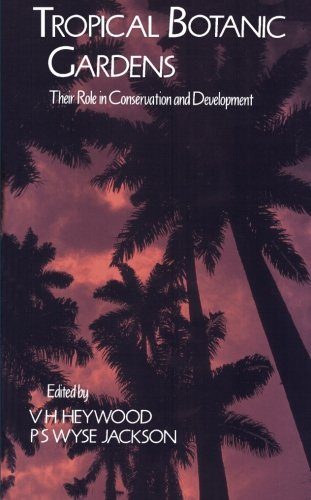 9780124121072: Tropical Botanic Gardens: Their Role in Conservation and Development