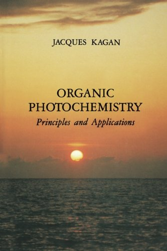 Organic Photochemistry: Principles and Applications: Jacques Kagan