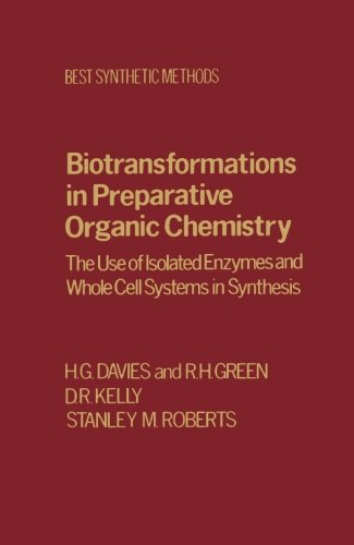 9780124121416: Biotransformations in Preparative Organic Chemistry: The Use of Isolated Enzymes and Whole Cell Systems in Synthesis