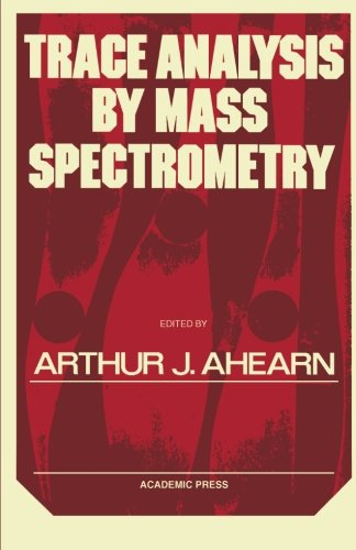 9780124121652: Trace Analysis by Mass Spectrometry
