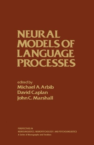 9780124121713: Neural Models of Language Processes
