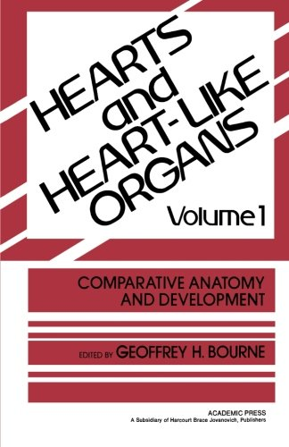 9780124121737: Comparative Anatomy and Development: Hearts and Heart-Like Organs, Volume 1