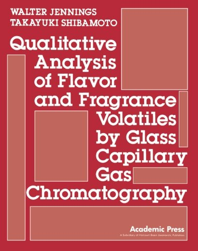9780124121928: Qualitative Analysis of Flavor and Fragrance Volatiles by Glass Capillary Gas Chromatography