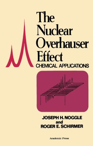 9780124122260: The Nuclear Overhauser Effect