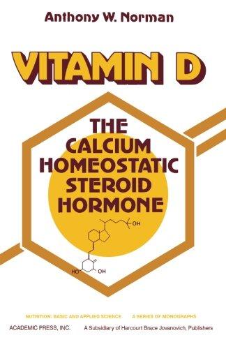 9780124122307: Vitamin D: The Calcium Homeostatic Steroid Hormone