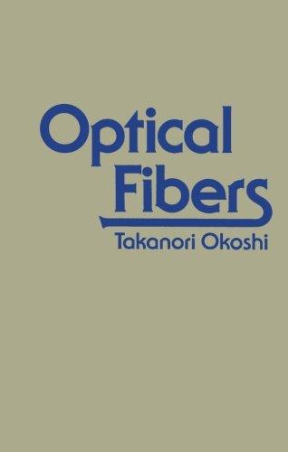 9780124122352: Optical Fibers