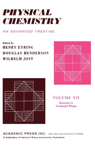 9780124123243: Physical Chemistry an Advanced Treatise, Volume VII: Reactions in Condensed Phases