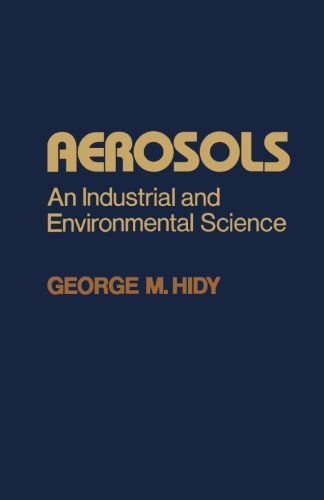 9780124123366: Aerosols: An Industrial and Environmental Science