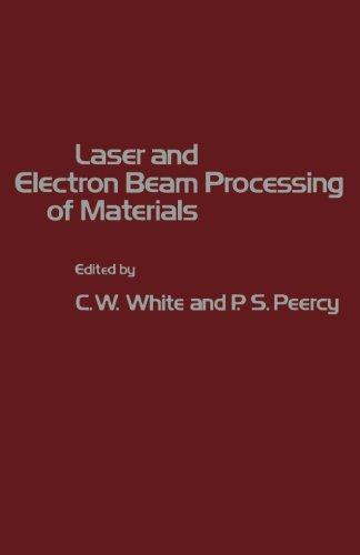 9780124123380: Laser and Electron Beam Processing of Materials