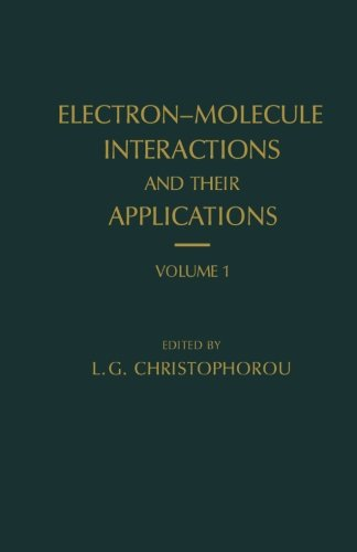 9780124123861: Electron-Molecule Interactions and their Applications, Volume 1