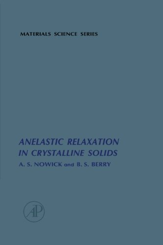 9780124124165: Anelastic Relaxation in Crystalline Solids