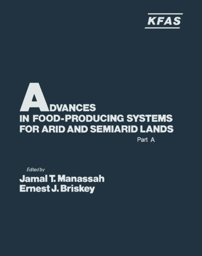 9780124124219: Advances in Food-producing Systems for Arid and Semiarid Lands: Part A