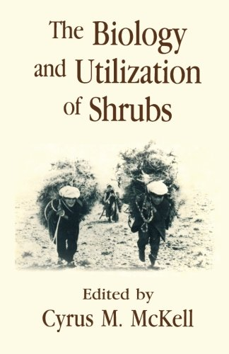9780124124462: The Biology and Utilization of Shrubs
