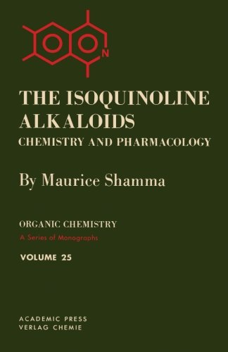The Isoquinoline Alkaloids Chemistry and Pharmacology: Maurice Shamma