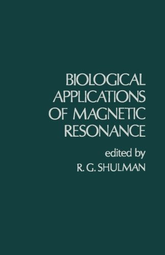 9780124141643: Biological Applications of Magnetic Resonance