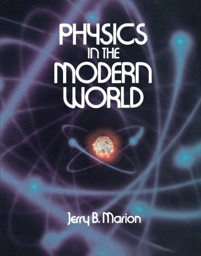 9780124142152: Physics in the Modern World