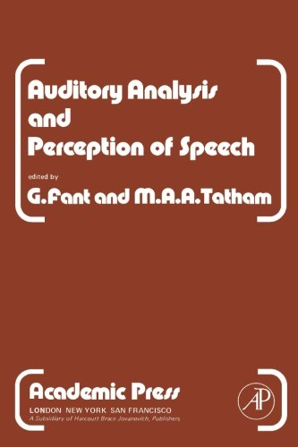 9780124142329: Auditory Analysis and Perception of Speech